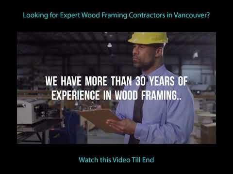 How to Find Expert Wood Framing Contractors in Vancouver?