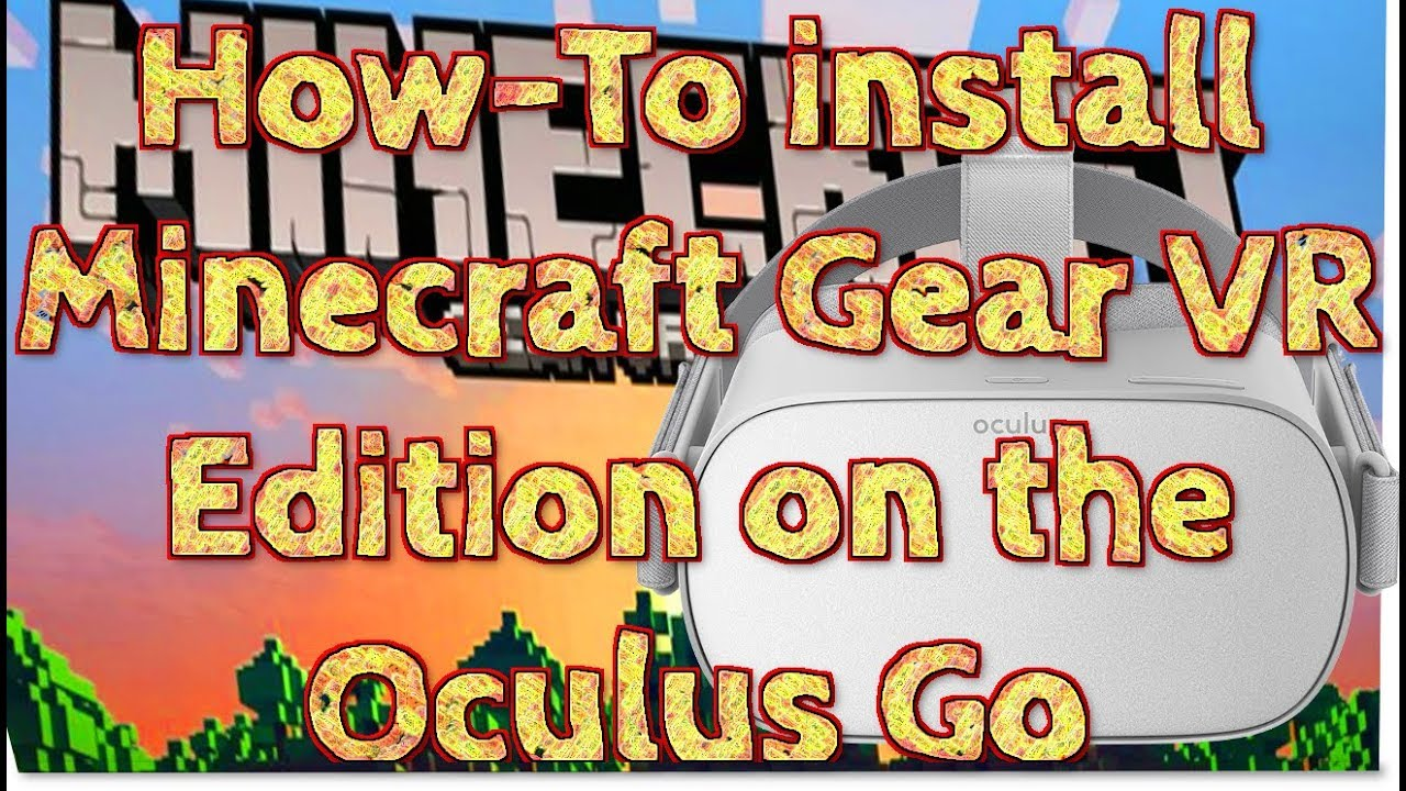 How to purchase AND install MinecraftVR on the Oculus Go