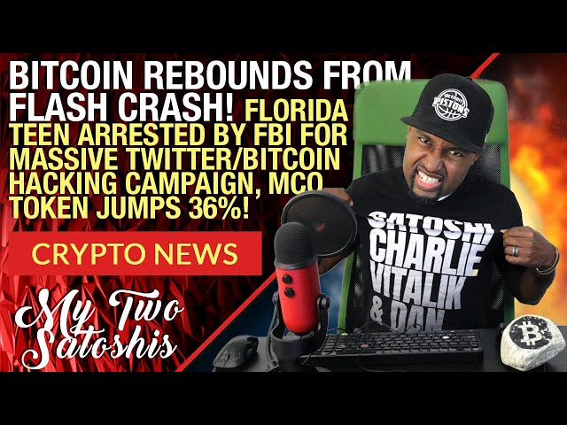 Bitcoin (BTC) Rebounds From Flash Crash! Florida Teen Arrested For Biggest Twitter/Bitcoin Hack