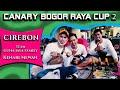 Canary Bogor Raya Cup  Road To Aksi Sultan Dari Cirebon  Mp3 - Mp4 Download