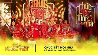 Chúc Tết Mọi Nhà - Hồ Ngọc Hà, Noo Phước Thịnh, Nhóm Pinkids | Gala Nhạc Việt 9 (Official)