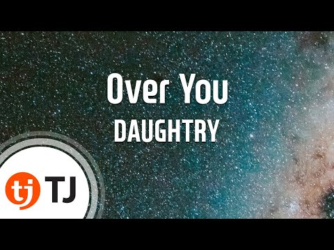 [TJ노래방] Over You - DAUGHTRY / TJ Karaoke