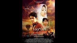 FILM ISLAMI TERBARU 2019 - HARIM DITANAH HARAM- FULL MOVIE Menggugah jiwa dan air mata. Masyaalloh