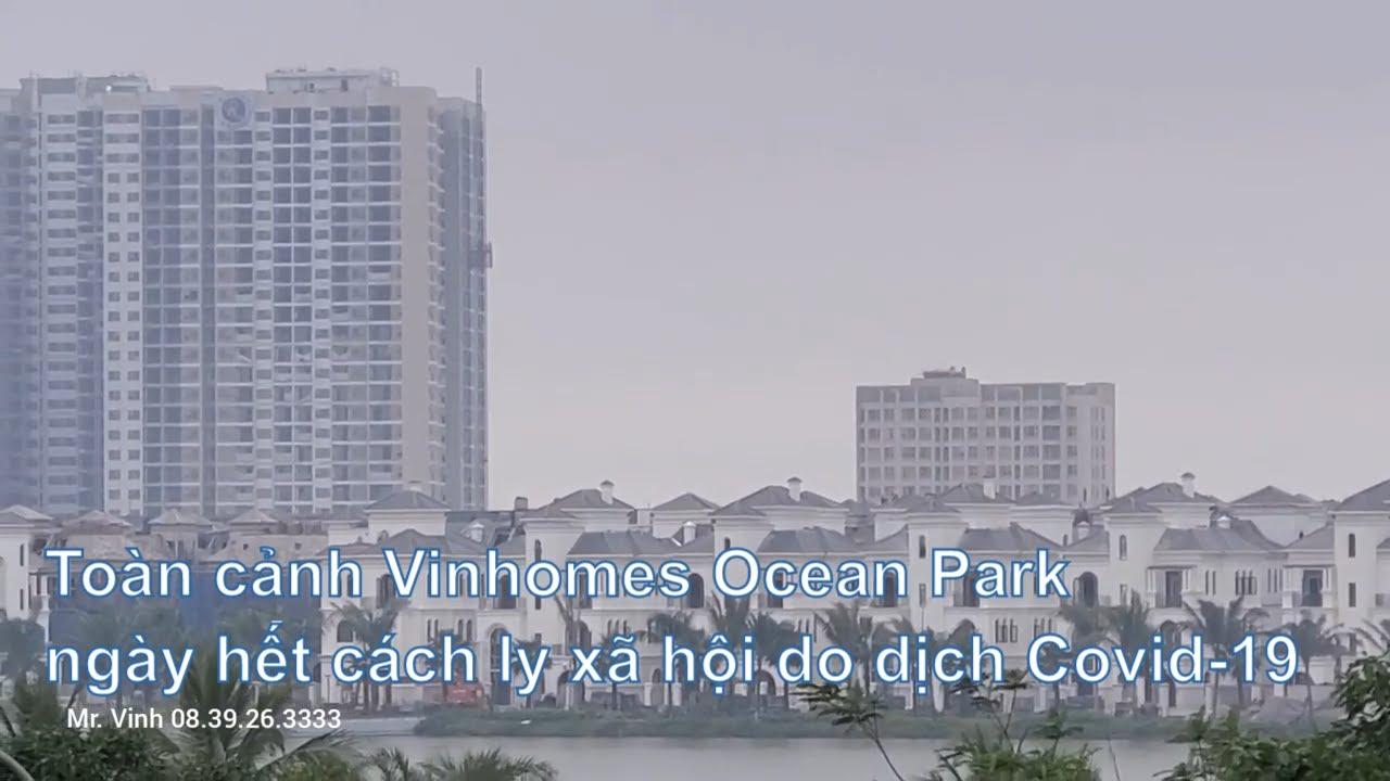 Toàn cảnh Vinhomes Ocean Park ngày hết cách ly xã hội do dịch Covid-19