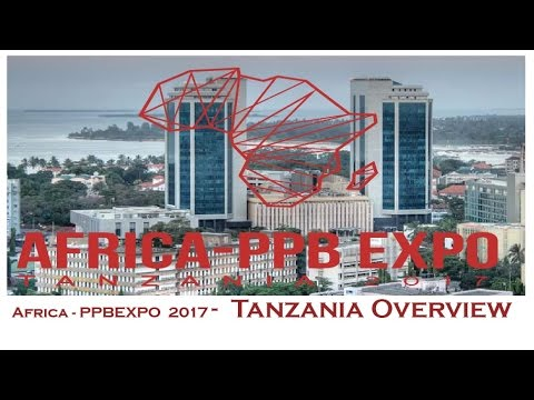 Africa - PPBEXPO  2017 -  Tanzania Overview