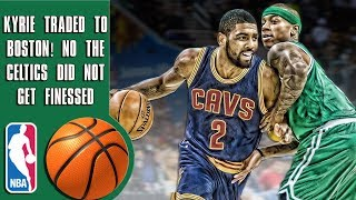 Kyrie Irving traded to Boston! No, the Celtics did not get finessed