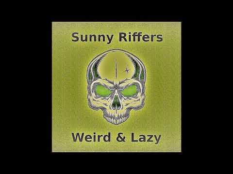 Sunny Riffers - Weird & Lazy (2019) (New Full Album)