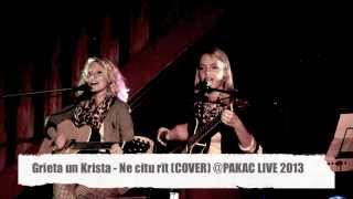 Grieta un Krista - Ne citu rīt (COVER) @PAKAC LIVE 2013