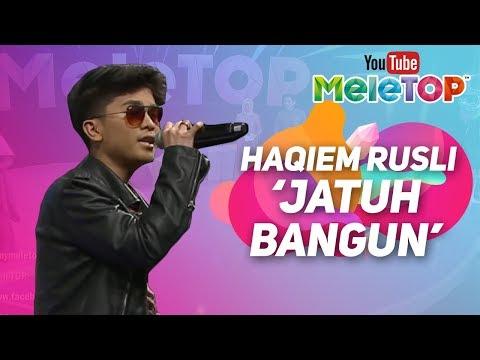 Haqiem Rusli - Jatuh Bangun | Persembahan LIVE MeleTOP