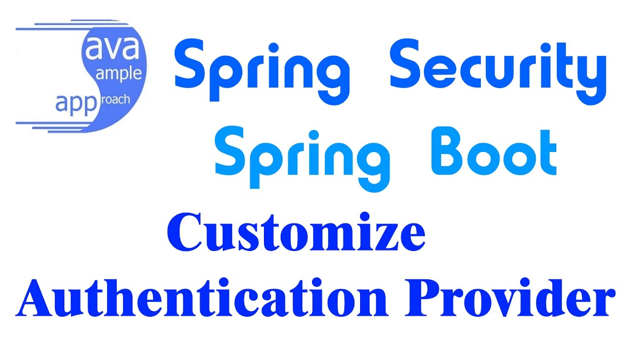 Spring Security – Customize Authentication Provider