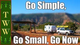 RVing: Go Simple, Go Small, Go Now
