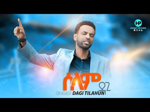 """""""ሰላም"""" Dagi Tilahun Ethiopian Protestant mezmur መዝሙር  2020 Selam Mezmur dedicated to Meraf & Biniyam"""