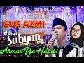 Sholawat Gus Azmi Sabyan Ahmad Ya Habibi
