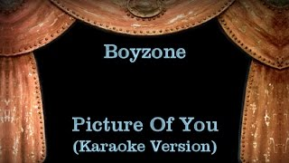 Boyzone - Picture Of You - Lyrics (Karaoke Version)