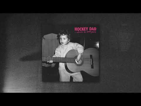 Hockey Dad - I Wanna Be Everybody (Official Audio)