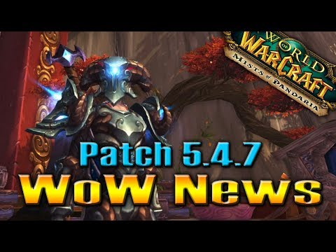 WoW NEWS!!! Patch 5.4.7 Patch Notes   by QELRIC (World of Warcraft)