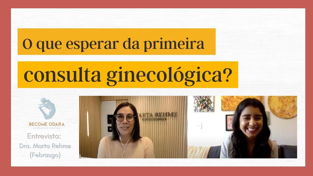 Como deve ser a primeira consulta ao Ginecologista?