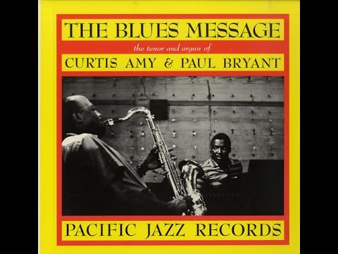 Curtis Amy & Paul Bryant - The Blues Message (Full Album)