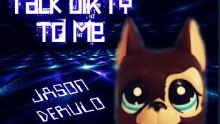 LPS Music Video: Talk Dirty To Me ~ Jason Derulo