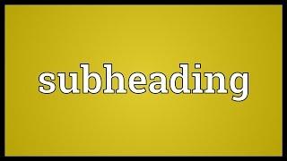 Subheading Meaning