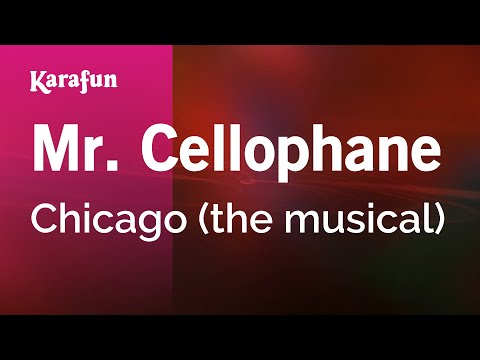 Karaoke Mr. Cellophane - Chicago (The Musical) *