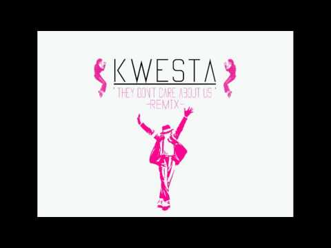 Michael Jackson - They don't care about us ( KWESTA Remix )