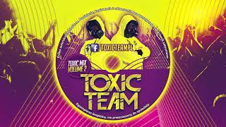 Download lagu TOXIC TEAM mix volume 2 PUMPING VIXA ATTACK 2018 NAJLEPSZA KLUBOWA MUZYKA MARZEC MP3