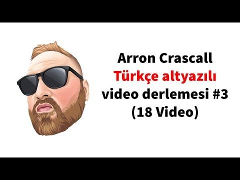 Arron Crascall Türkçe Altyazılı Video Derlemesi #3 (18 Video)