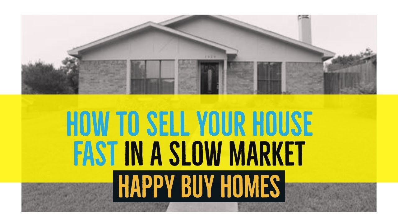 How to Sell Your Home FAST in a Slow Real Estate Market