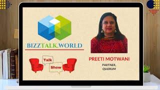 BizzTalk World Talk Show with Preeti Motwani, Partner at Quorum