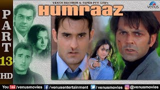 Humraaz - Part 13 | Akshaye Khanna | Amisha Patel | Bobby Deol | Superhit Hindi Movie Scenes