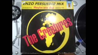 The Creautres - Maybe one day (Club Version Remix