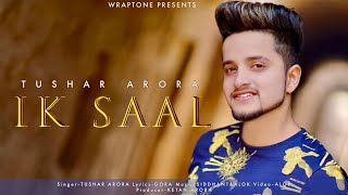 IK SAAL (Official Video) TUSHAR ARORA | Gora | New Punjabi Songs 2020