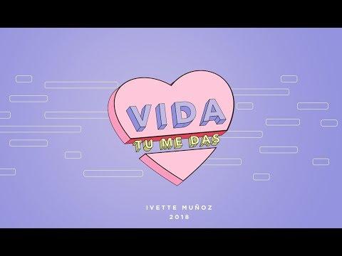 Ivette Muñoz - Vida Tu Me Das (Video Oficial)