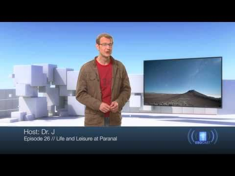 ESOcast 26: Life and Leisure at Paranal