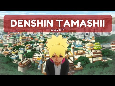 Boruto - Denshin Tamashii (COVER) [Ending 4] デンシンタマシイ