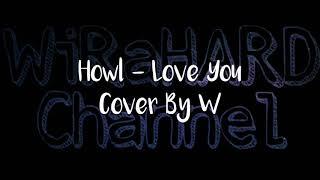 Lyric lagu Howl - Love You