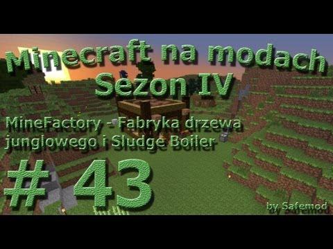 Minecraft na modach - Sezon 4 - #43 - MineFactory - Fabryka drzewa junglowego i Sludge Boiler