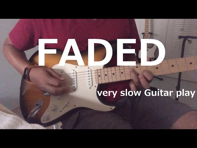 FADED very slow Guitar play