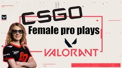 CSGO Female Pro plays Valorant