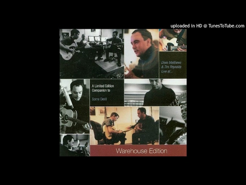 Dave Matthews & Tim Reynolds - Seek Up (Some Devil Bonus)