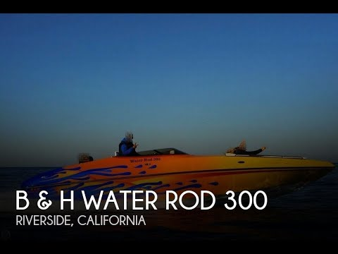 Used 2012 B & H Performance Water Rod 300 for sale in Riverside, California