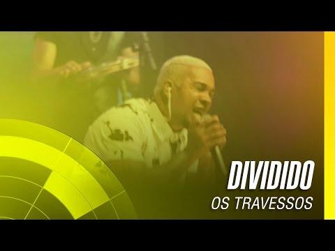 Os Travessos - Dividido (20 Anos - Ao vivo)