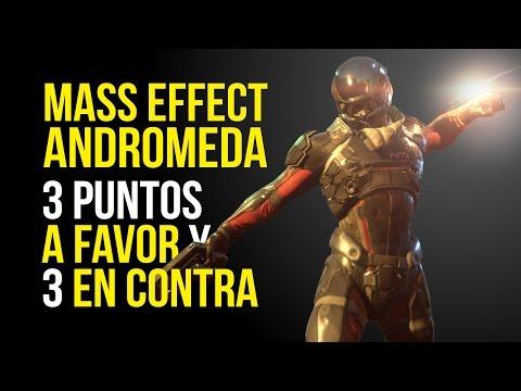 MASS EFFECT ANDROMEDA, ANALISIS: 3 puntos A FAVOR y 3 EN CONTRA