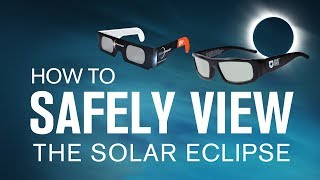 How to Safely View the Solar Eclipse – August 21, 2017