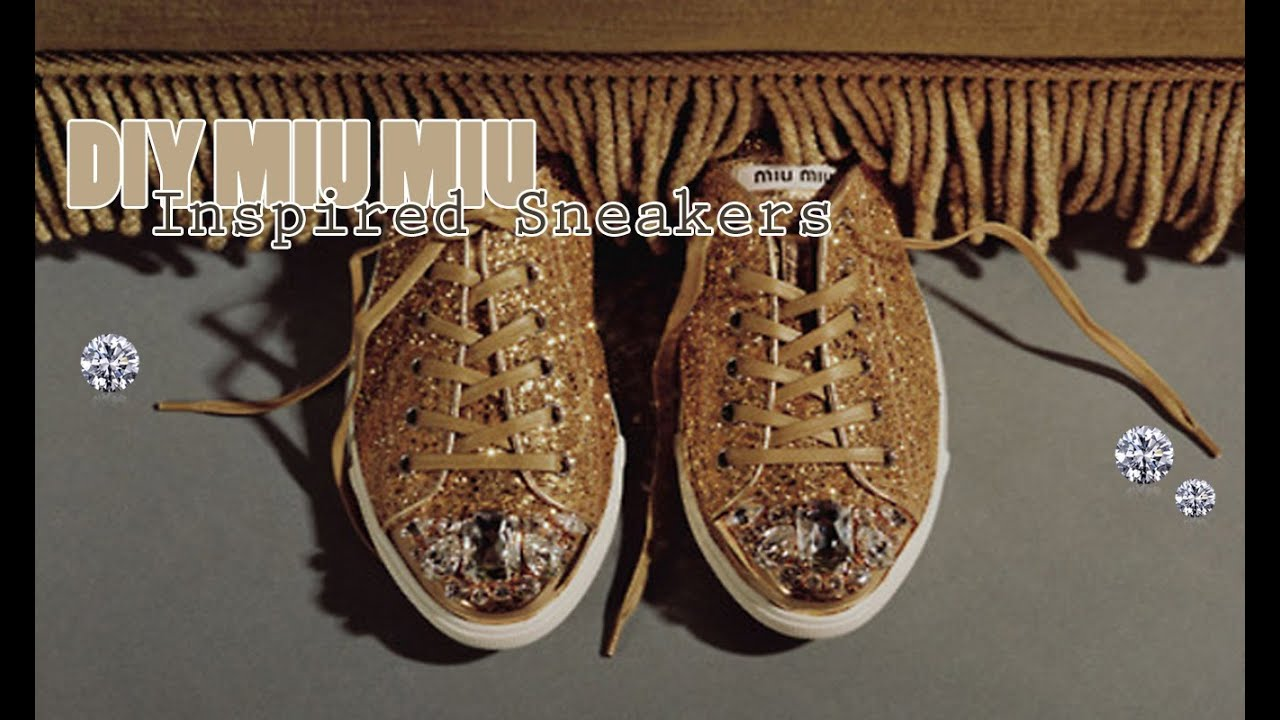 3fd9f93e8475 ♚ D.I.Y  Miu Miu Inspired Glitter   Bling Sneakers ♚ - YouTube