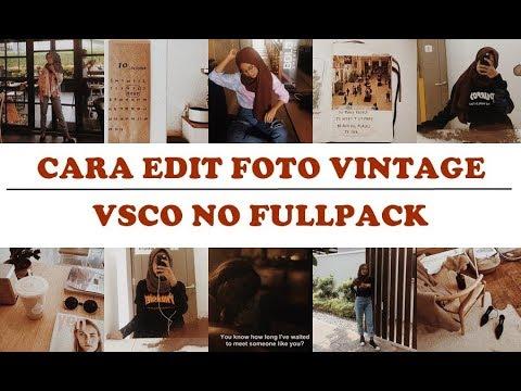 Cara Edit Foto Vintage Filter Di Vsco No Fullpack | Recommended!