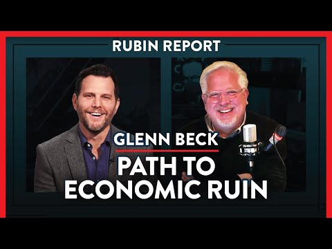 Are Stimulus & Federal Reserve Leading Us To Economic Ruin? | Glenn Beck | POLITICS | Rubin Report