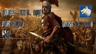 Rome: Total War HD - Scipii Short Campaign Part 2 (Darthmod)