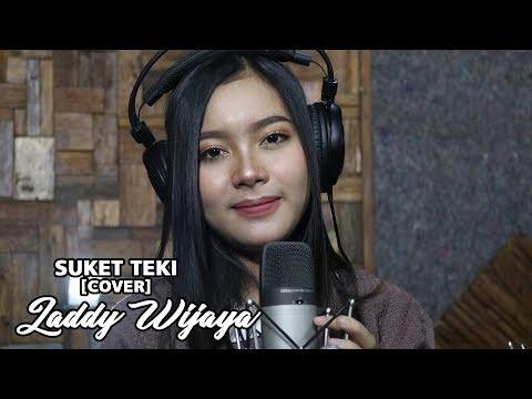 SUKET TEKI    [  cover ]  LADDY WIJAYA